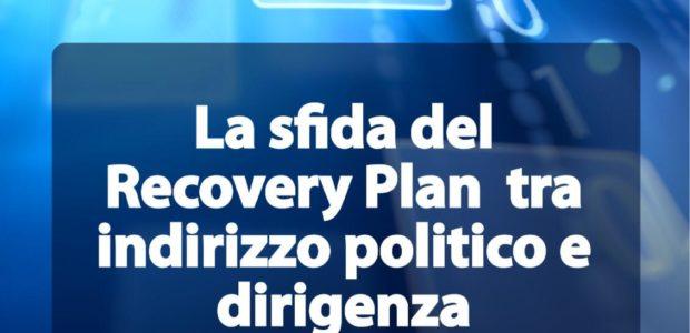 """VIDEO TAVOLA ROTONDA UNADIS del 19 febbraio 2021 - """"La sfida del Recovery Plan tra indirizzo politico e dirigenza"""""""